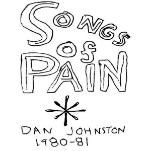 Albums - Daniel Johnston Songs of Pain